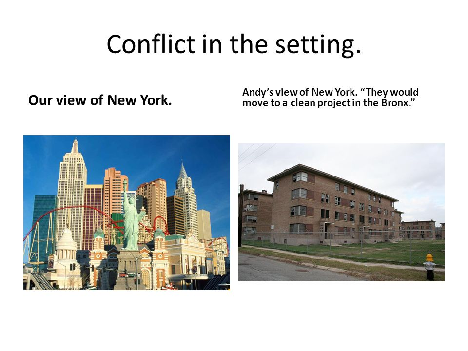 Conflict in the setting.