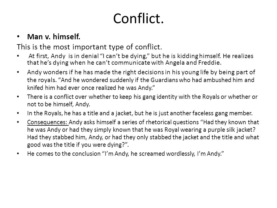 Conflict. Man v. himself. This is the most important type of conflict.