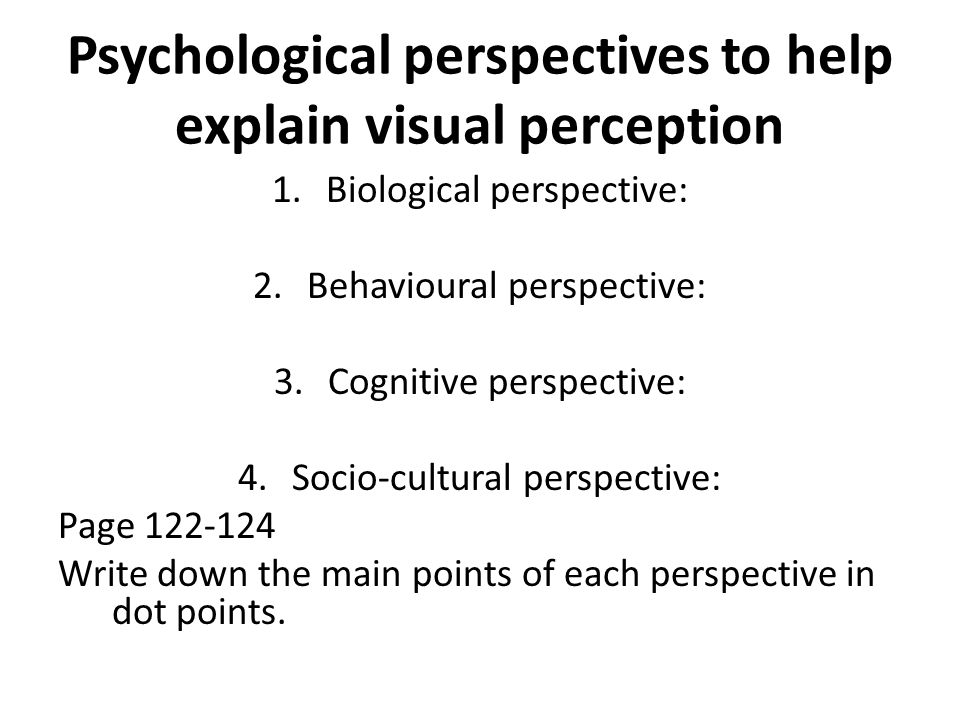 Psychological perspectives to help explain visual perception
