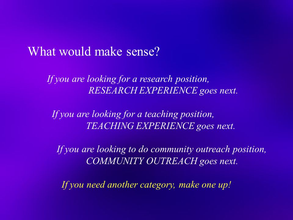 What would make sense If you are looking for a research position,