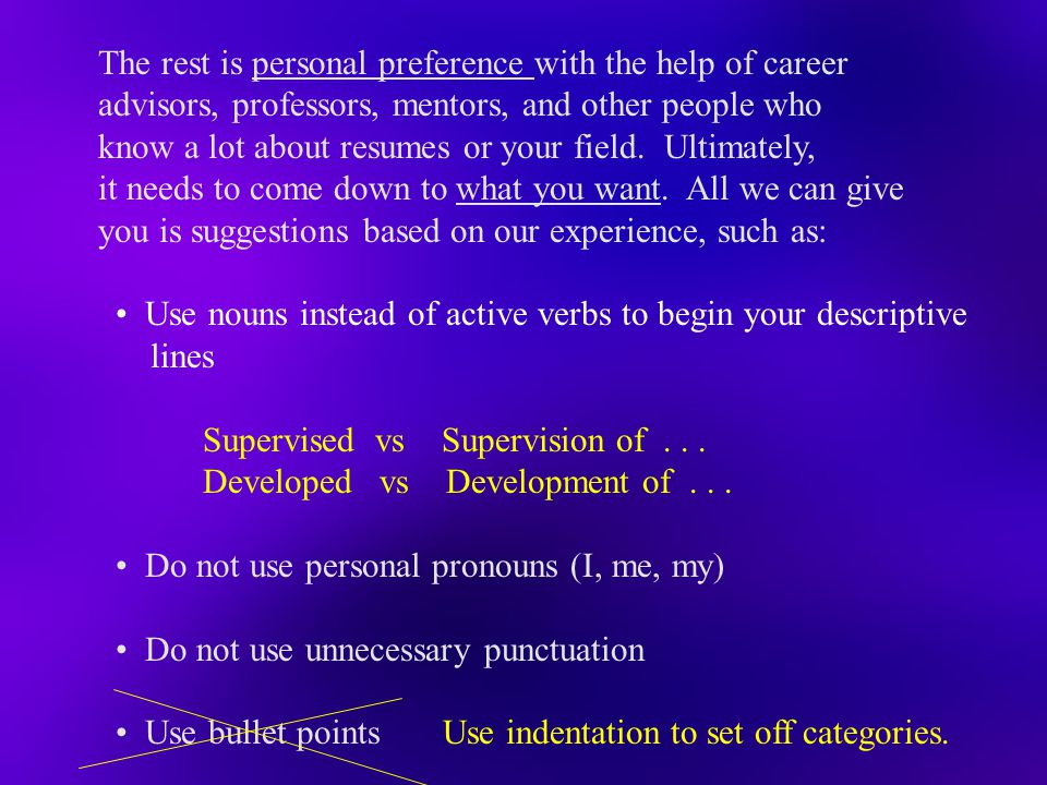 The rest is personal preference with the help of career