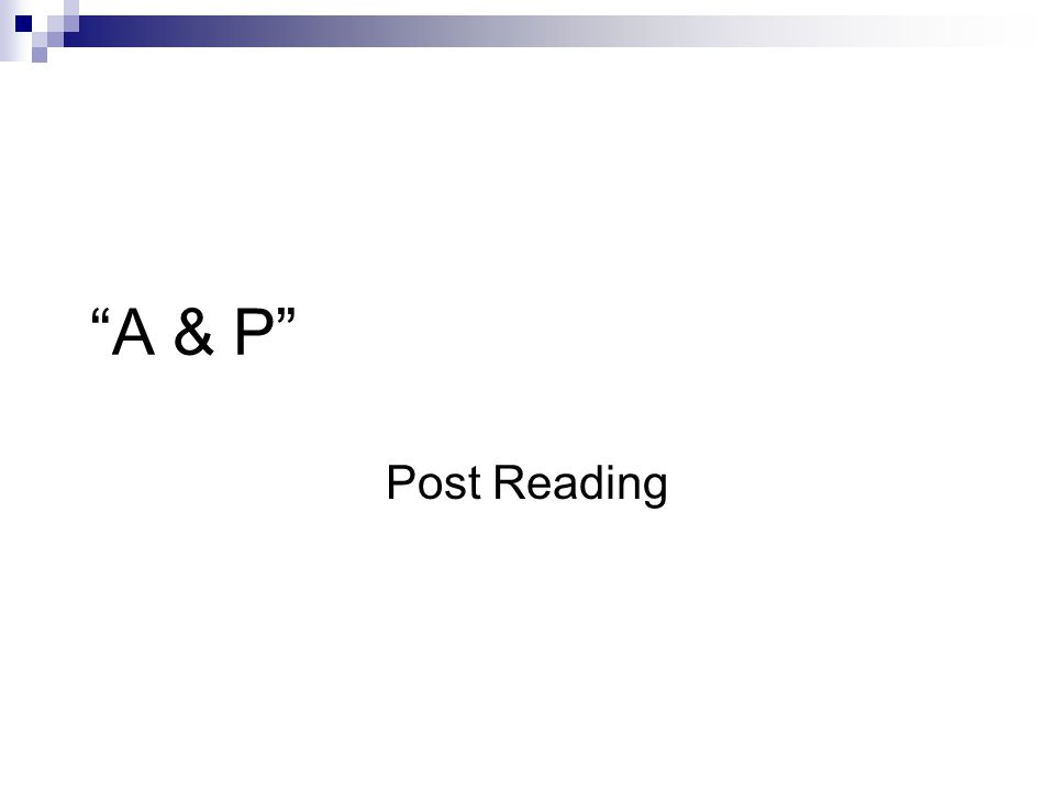A & P Post Reading