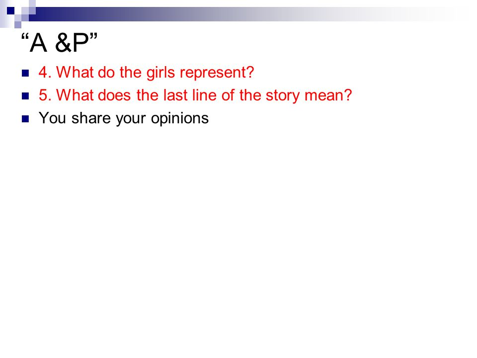 A &P 4. What do the girls represent