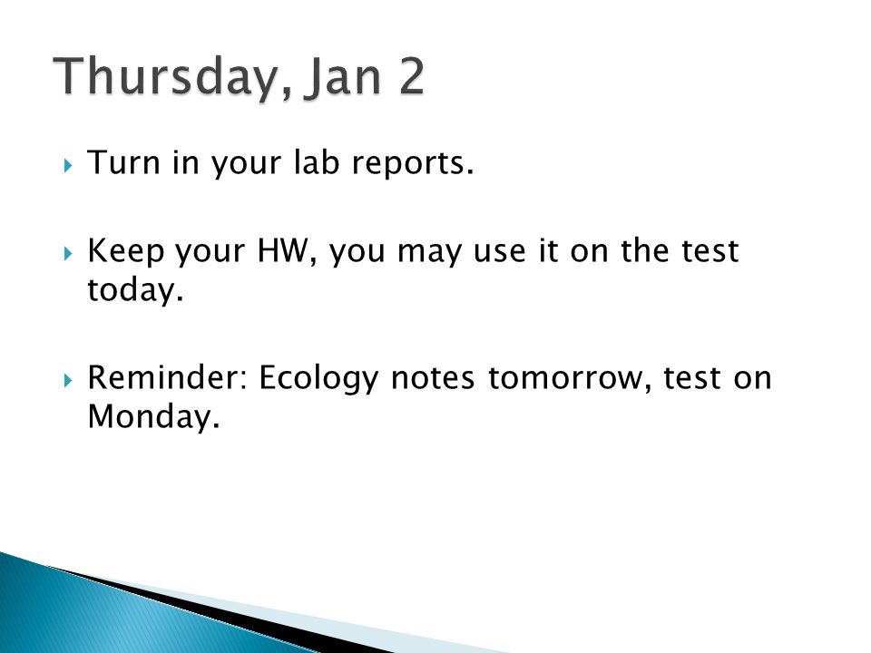 Thursday, Jan 2 Turn in your lab reports.
