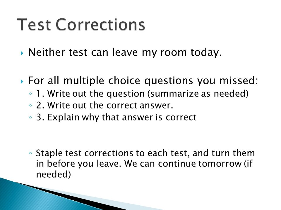 Test Corrections Neither test can leave my room today.