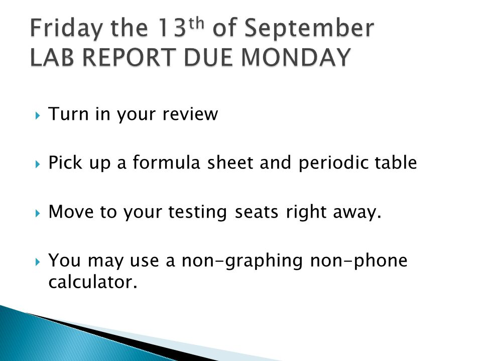 Friday the 13th of September LAB REPORT DUE MONDAY