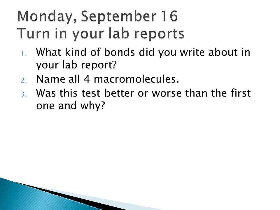Monday, September 16 Turn in your lab reports