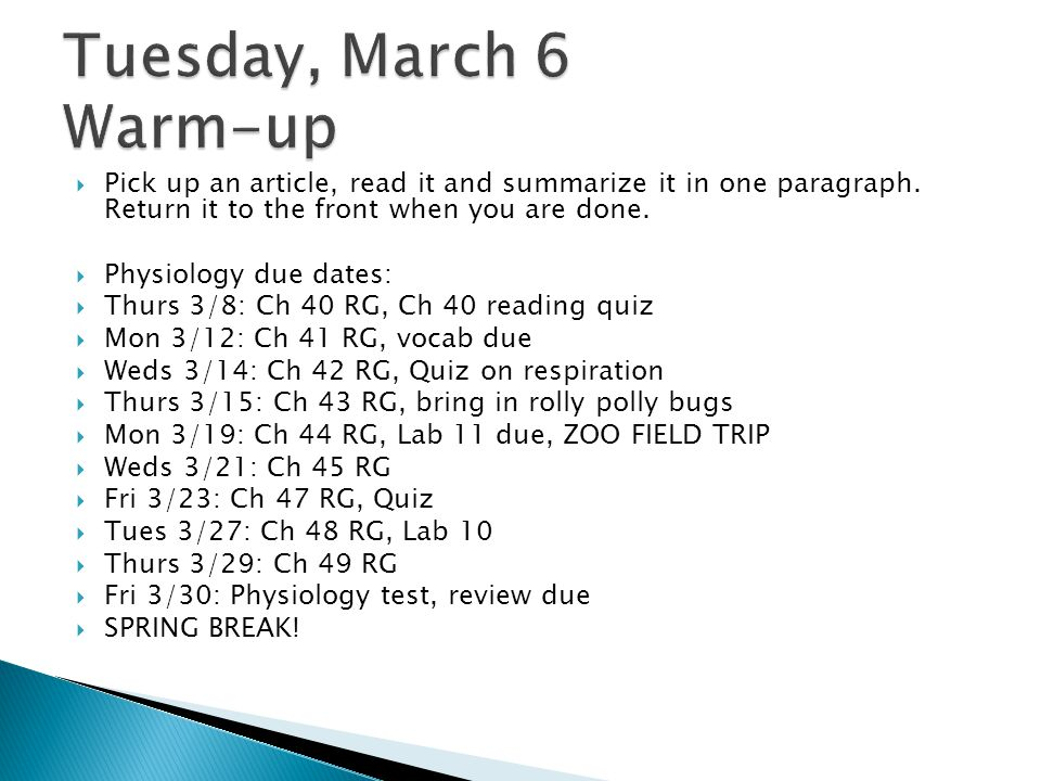 Tuesday, March 6 Warm-up Pick up an article, read it and summarize it in one paragraph. Return it to the front when you are done.