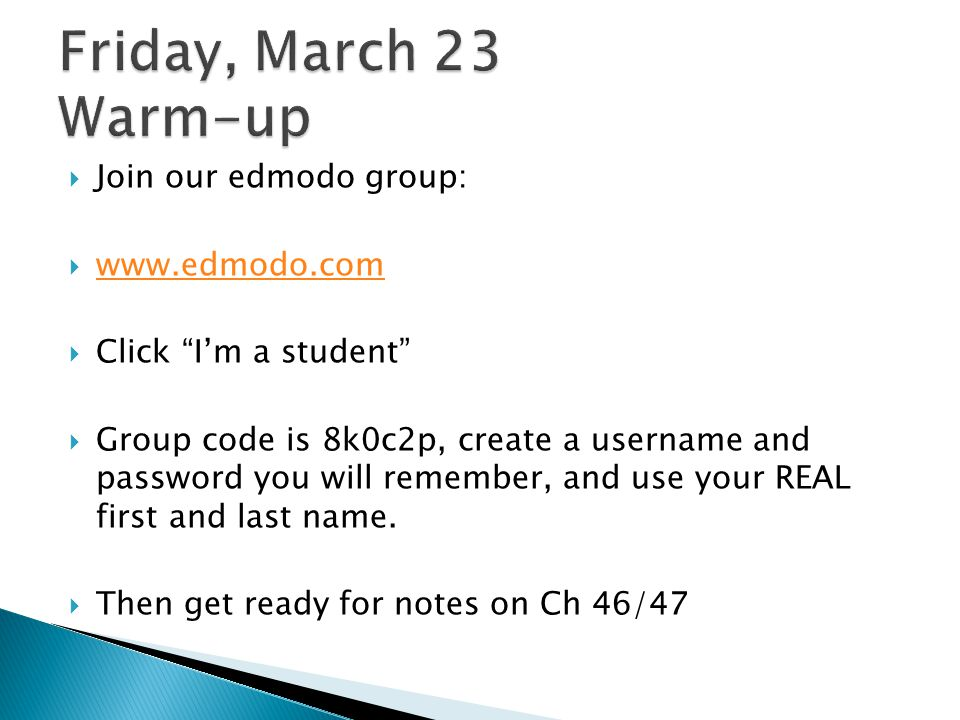Friday, March 23 Warm-up Join our edmodo group: