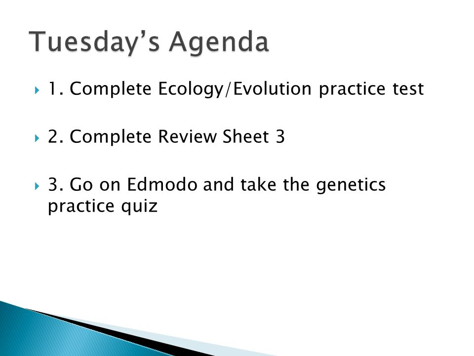Tuesday's Agenda 1. Complete Ecology/Evolution practice test