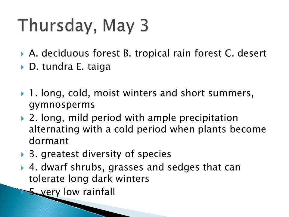 Thursday, May 3 A. deciduous forest B. tropical rain forest C. desert