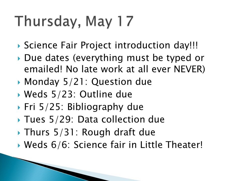 Thursday, May 17 Science Fair Project introduction day!!!