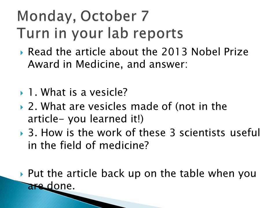 Monday, October 7 Turn in your lab reports