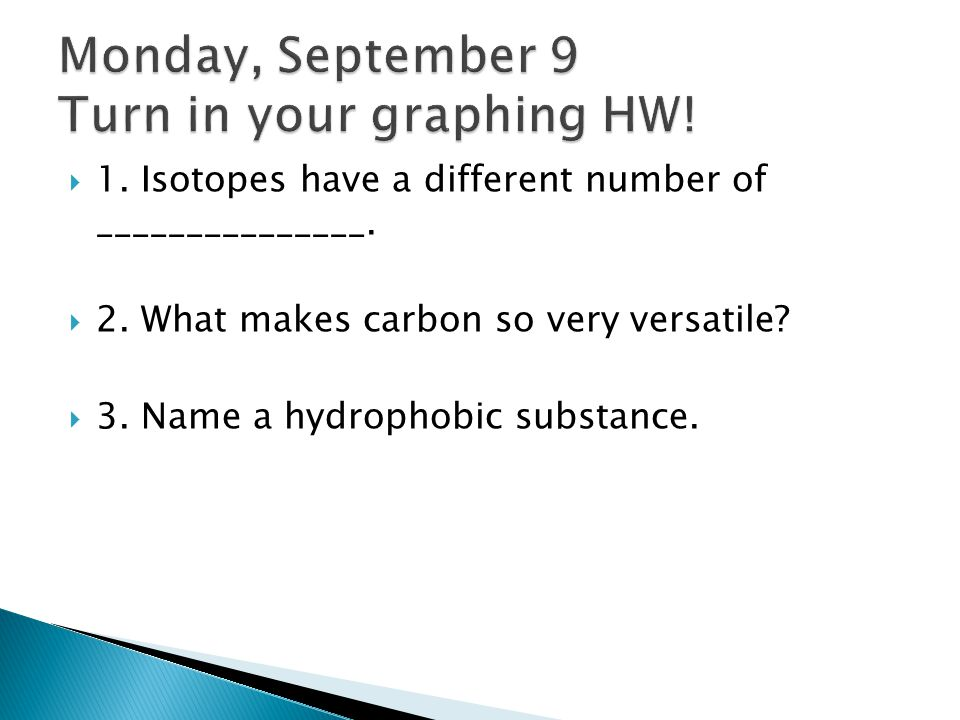 Monday, September 9 Turn in your graphing HW!