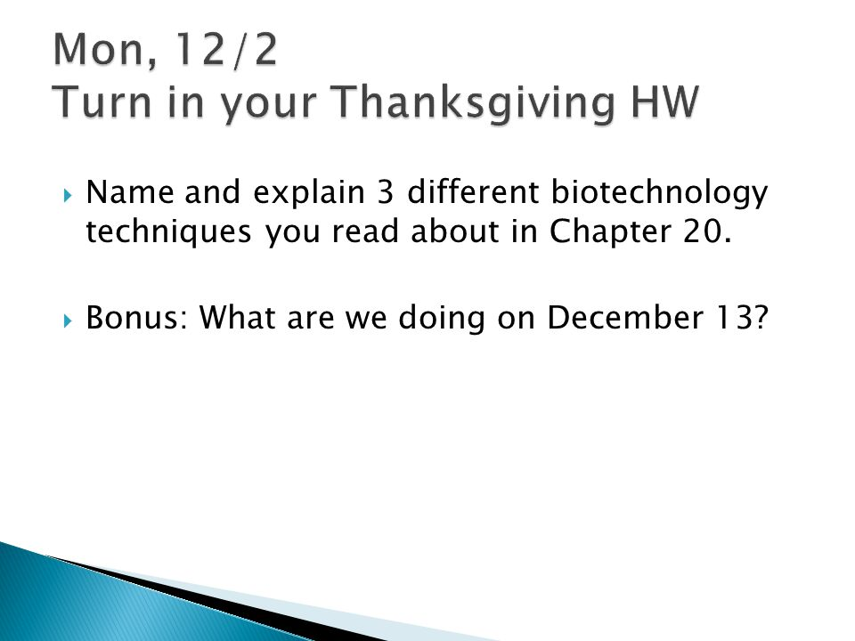 Mon, 12/2 Turn in your Thanksgiving HW