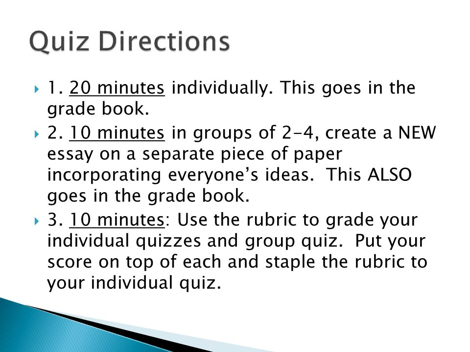 Quiz Directions minutes individually. This goes in the grade book.