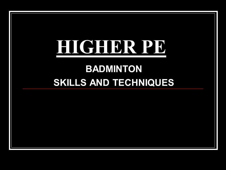 BADMINTON SKILLS AND TECHNIQUES
