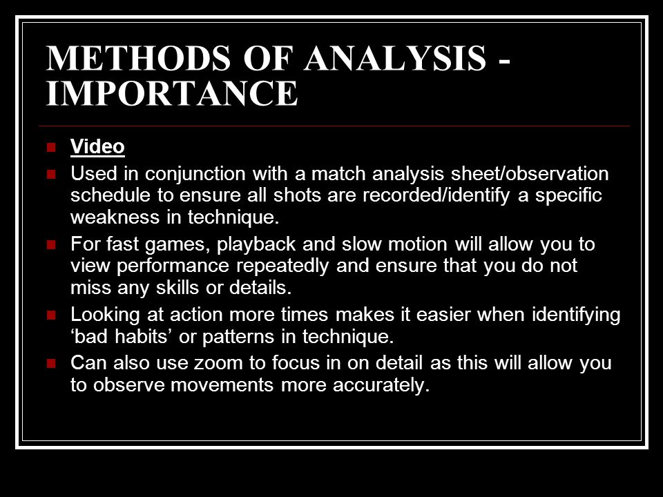 METHODS OF ANALYSIS - IMPORTANCE