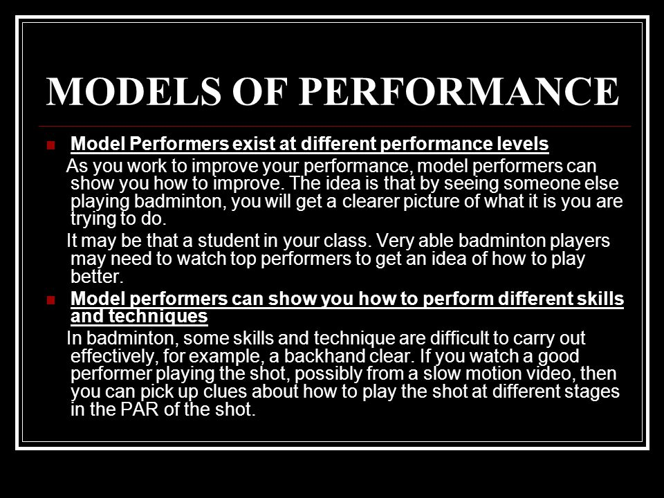 MODELS OF PERFORMANCE Model Performers exist at different performance levels.