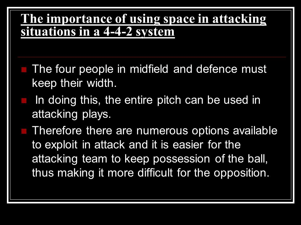 The importance of using space in attacking situations in a 4-4-2 system