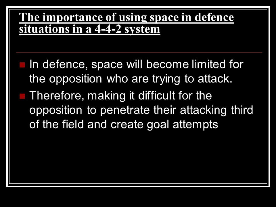 The importance of using space in defence situations in a system