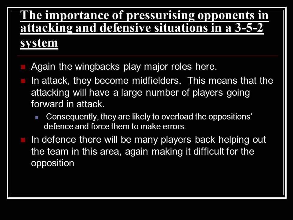 The importance of pressurising opponents in attacking and defensive situations in a 3-5-2 system