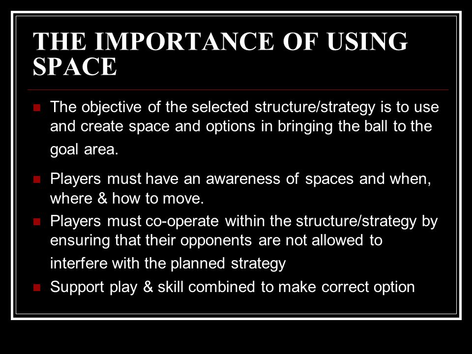 THE IMPORTANCE OF USING SPACE
