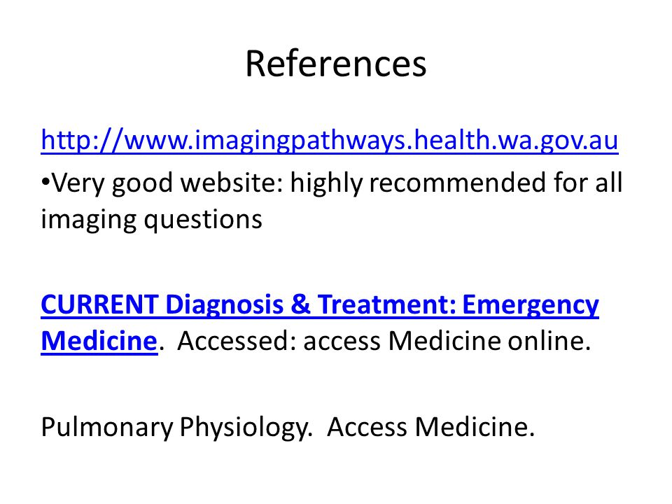 References http://www.imagingpathways.health.wa.gov.au