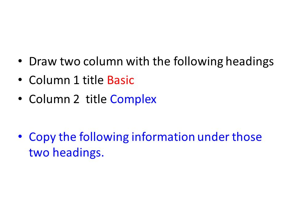Draw two column with the following headings