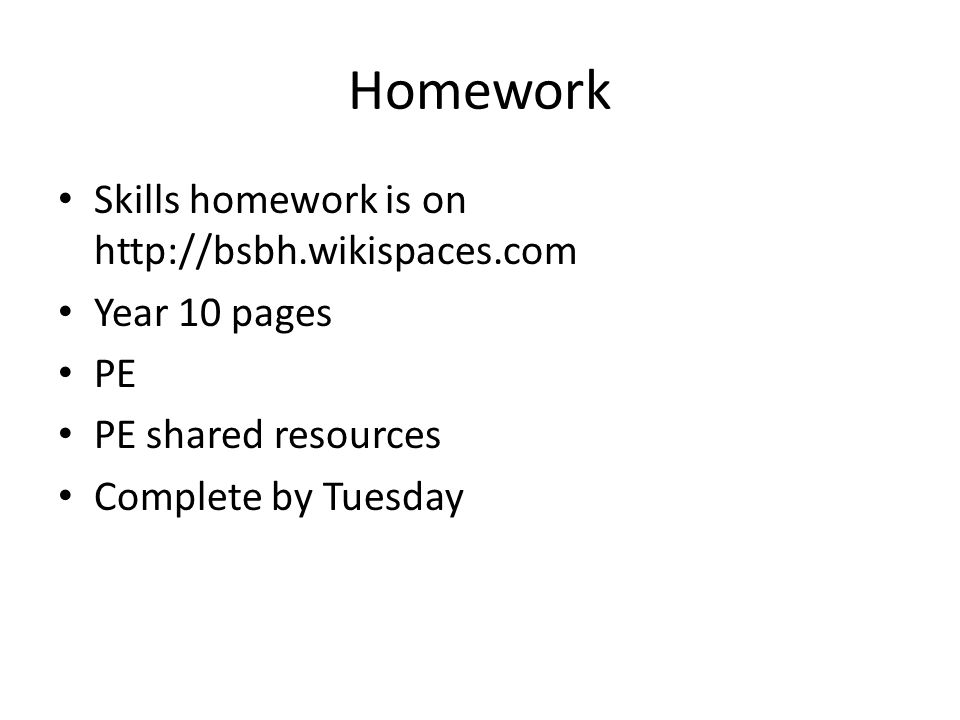 Homework Skills homework is on http://bsbh.wikispaces.com