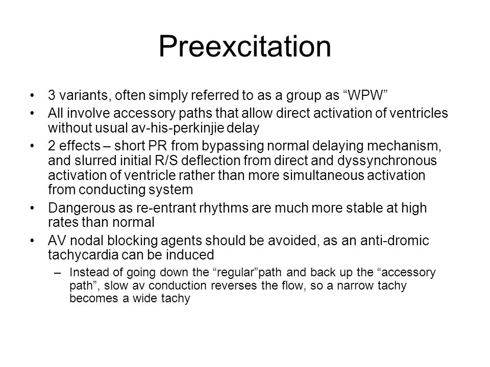 Preexcitation 3 variants, often simply referred to as a group as WPW