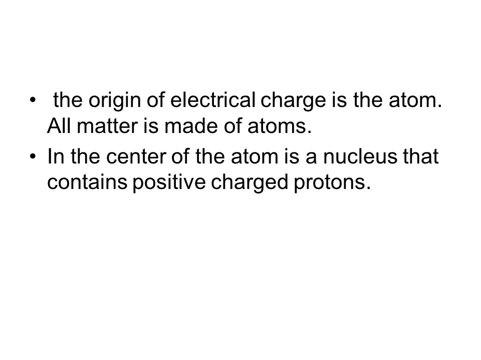 the origin of electrical charge is the atom