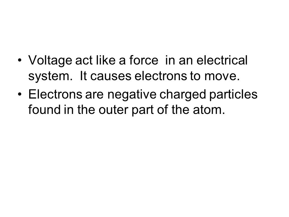 Voltage act like a force in an electrical system