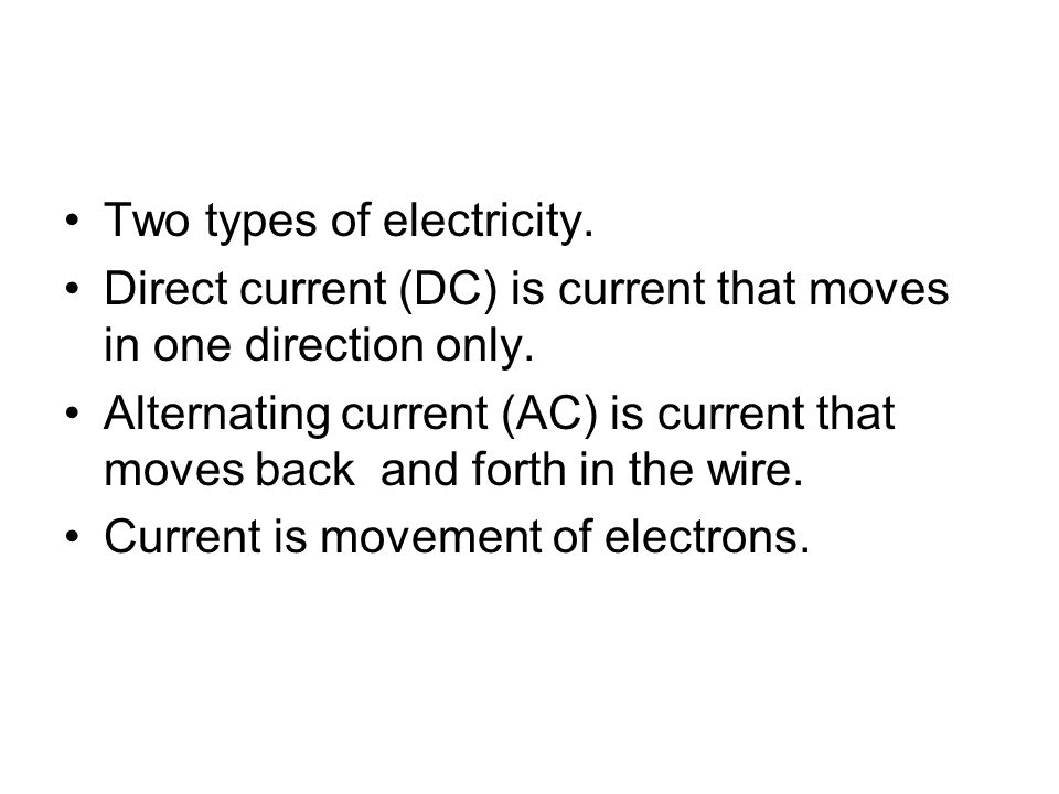 Two types of electricity.