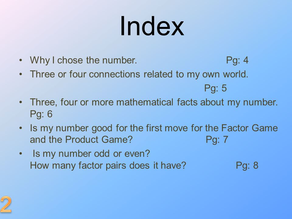 Index 2 Why I chose the number. Pg: 4