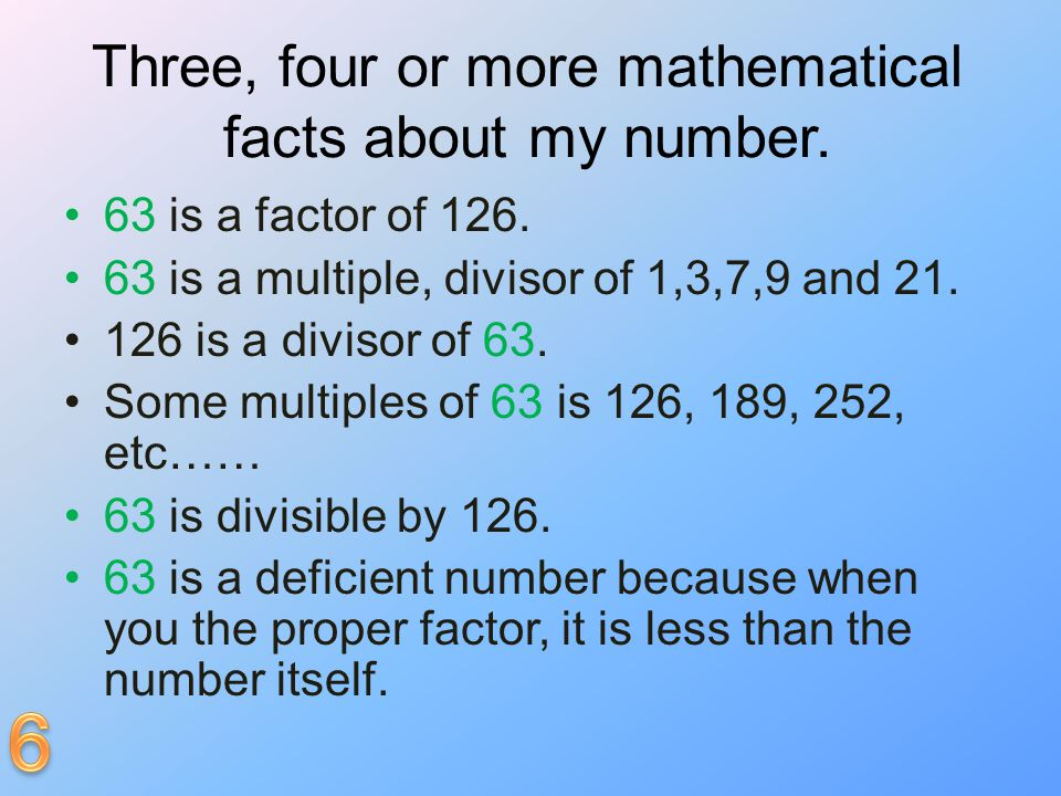 Three, four or more mathematical facts about my number.
