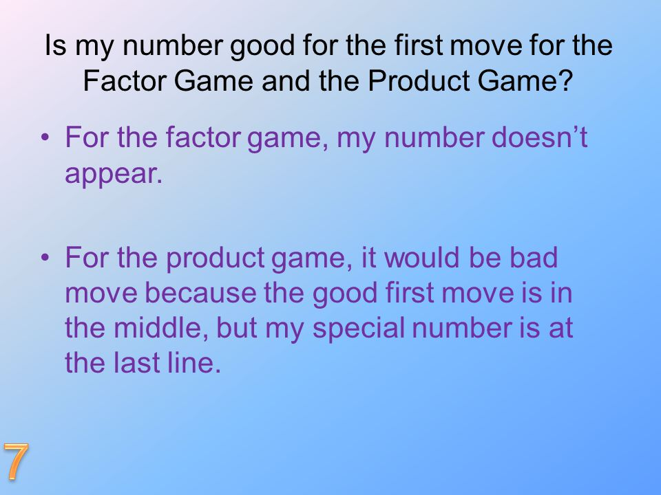 Is my number good for the first move for the Factor Game and the Product Game