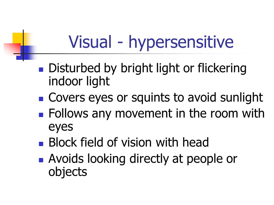 Visual - hypersensitive