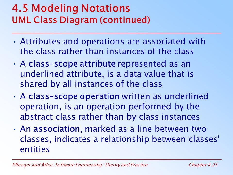 4.5 Modeling Notations UML Class Diagram (continued)