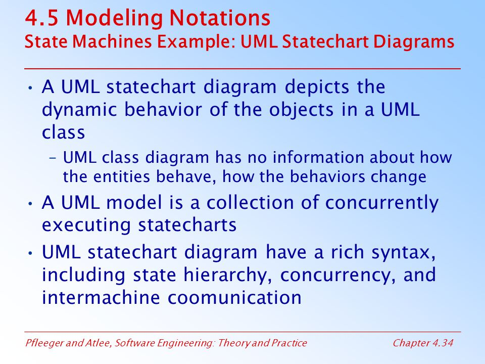 4.5 Modeling Notations State Machines Example: UML Statechart Diagrams