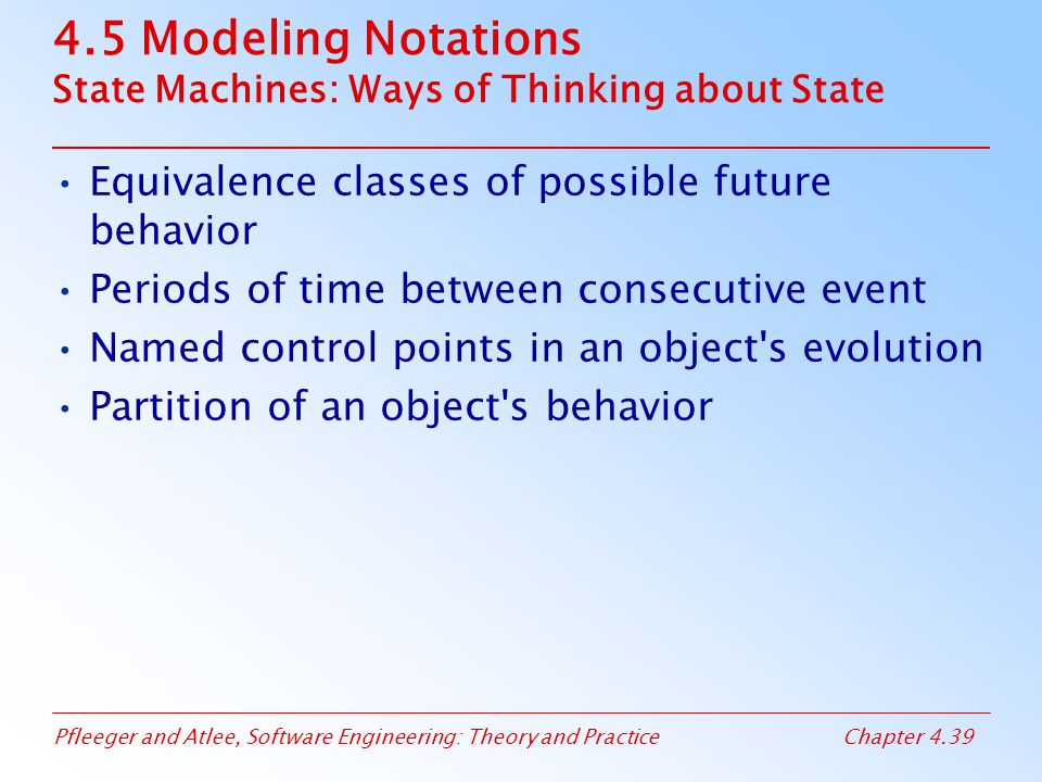 4.5 Modeling Notations State Machines: Ways of Thinking about State