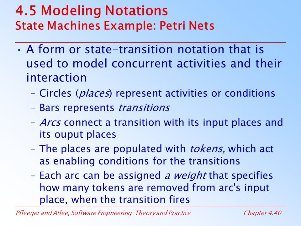 4.5 Modeling Notations State Machines Example: Petri Nets