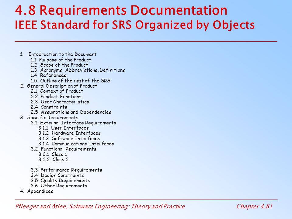 4.8 Requirements Documentation IEEE Standard for SRS Organized by Objects