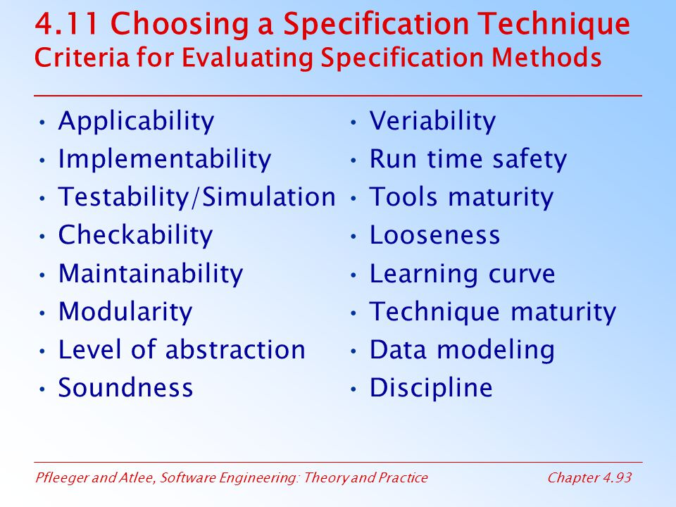 4.11 Choosing a Specification Technique Criteria for Evaluating Specification Methods
