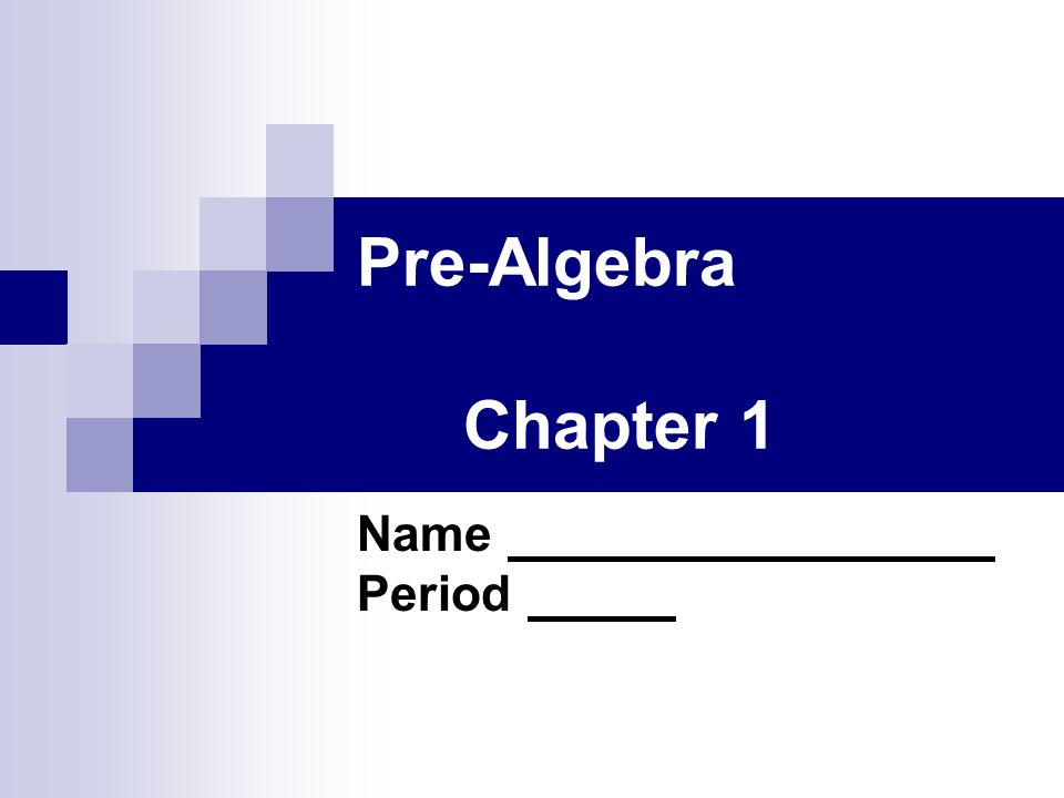 Pre-Algebra Chapter 1 Name Period