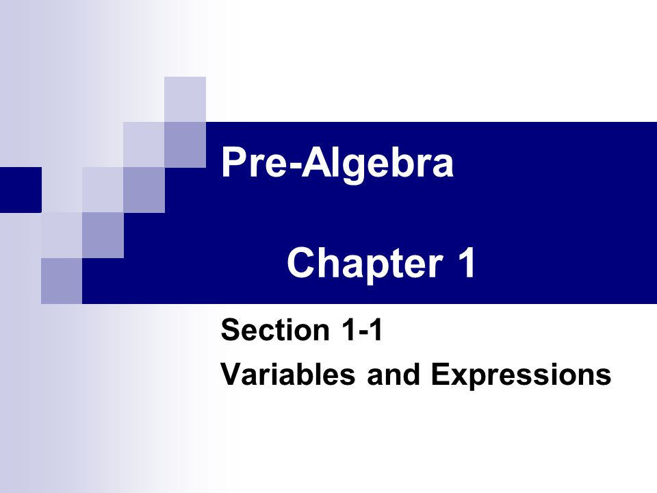 Section 1-1 Variables and Expressions