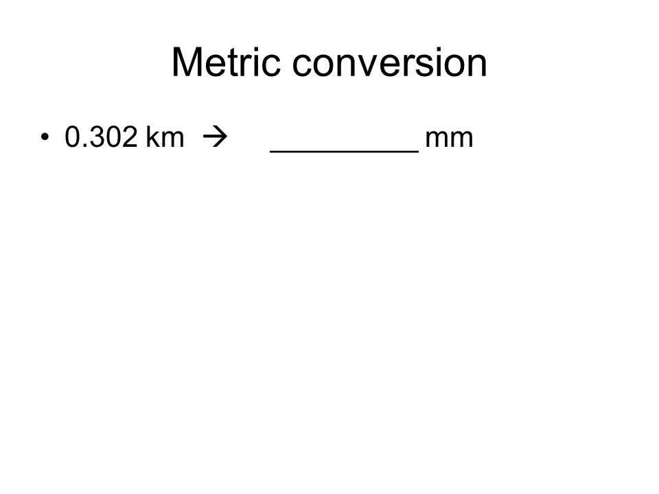 Metric conversion km  _________ mm