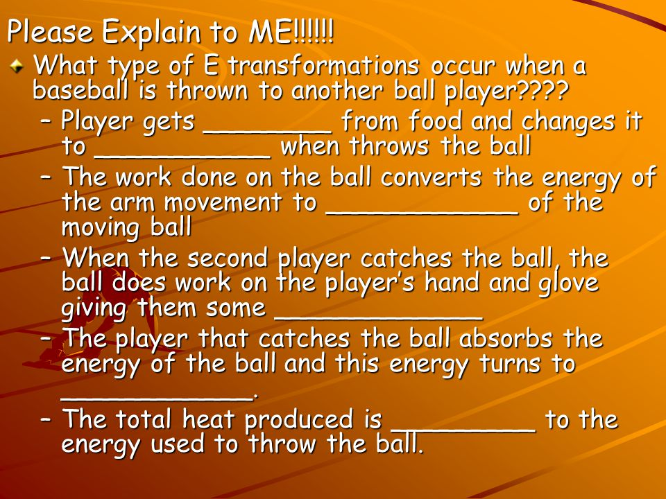Please Explain to ME!!!!!! What type of E transformations occur when a baseball is thrown to another ball player