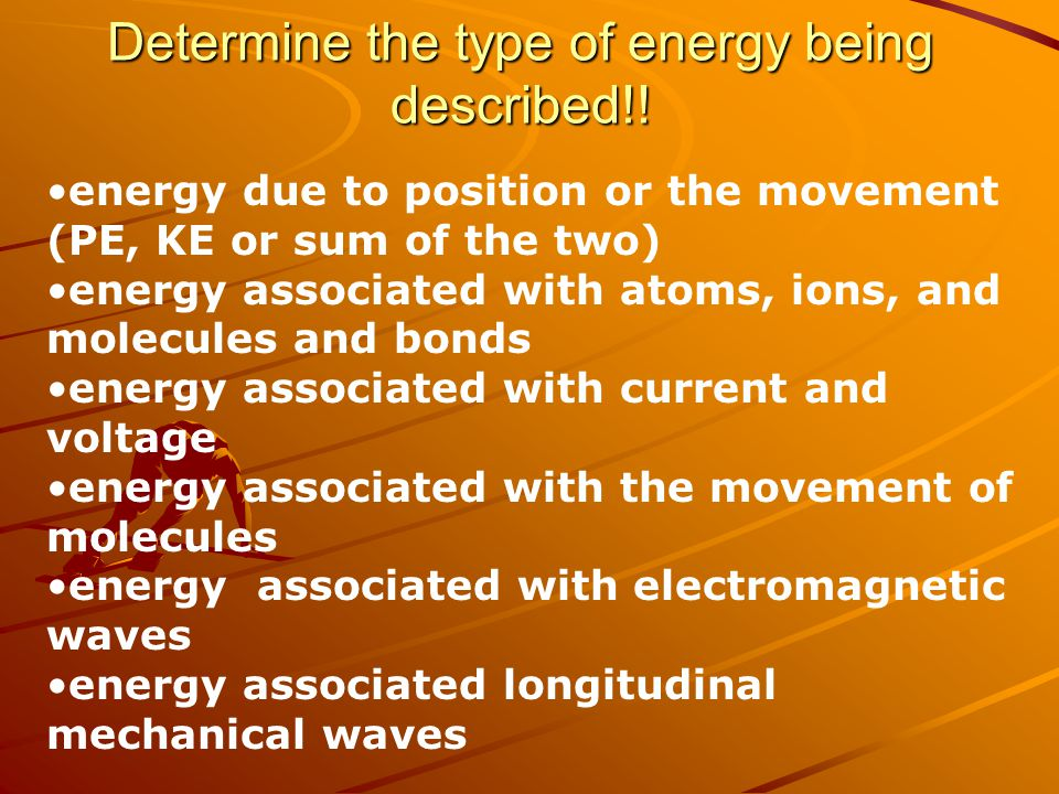 Determine the type of energy being described!!