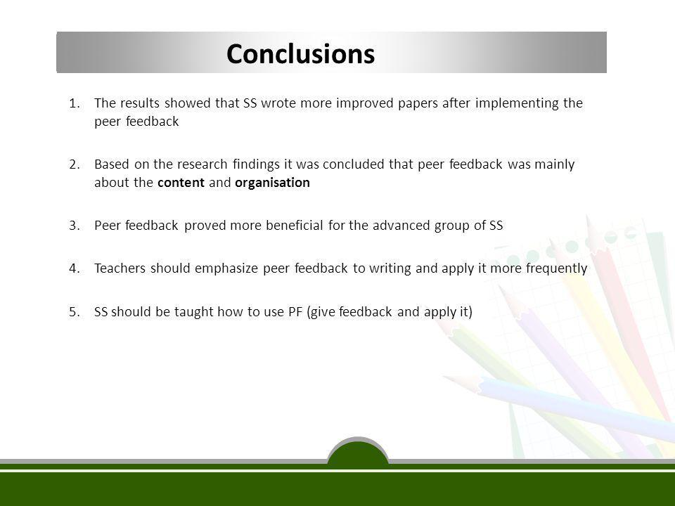 Conclusions The results showed that SS wrote more improved papers after implementing the peer feedback.